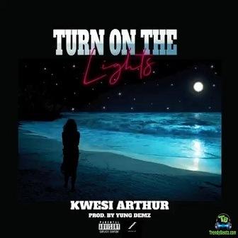 Kwesi Arthur - Turn On The Lights