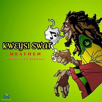Kweysi Swat - Heathen (Real Life Riddim)