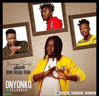 Kweysi Swat - Onyonko Reloaded ft Obibini, Amerado, Opanka