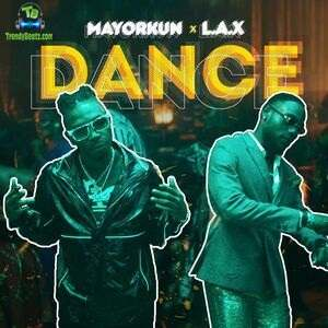 LAX - Dance ft Mayorkun