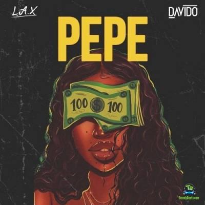 LAX - Pepe ft Davido