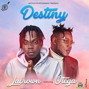 Lacrown - Destiny ft Otega