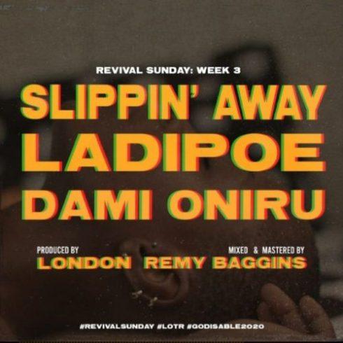 LadiPoe - Slippin Away ft Dami Oniru