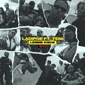 """LadiPoe - Lemme Know """"Remix"""" ft Teni"""