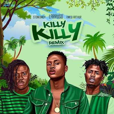 Larruso - Killy Killy (Remix) ft Stonebwoy, Kwesi Arthur