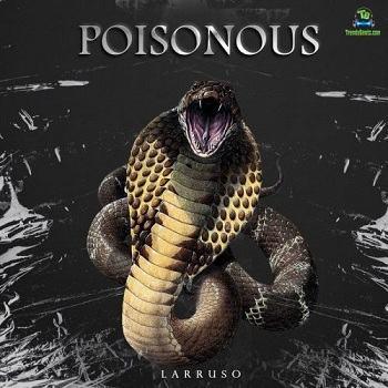 Larruso - Poisonous