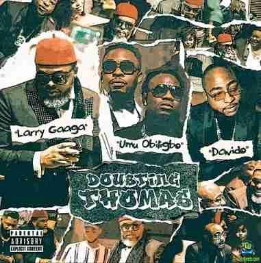 Larry Gaaga - Doubting Thomas ft Davido, Umu Obiligbo