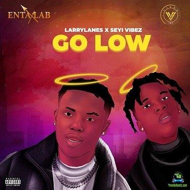 Larrylanes - Go Low ft Seyi Vibez