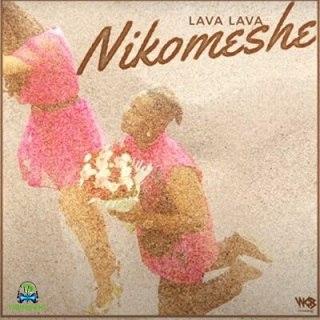 Lava Lava - Nikomeshe