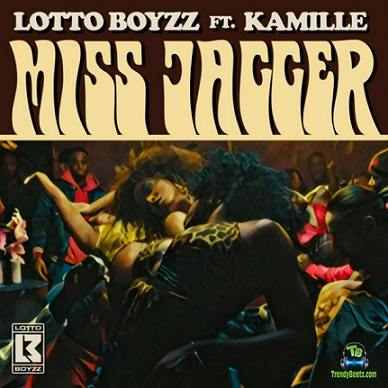 Lotto Boyzz - Miss Jagger ft Kamille