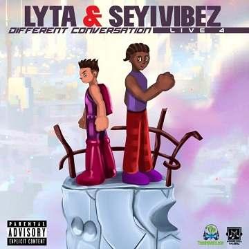 Lyta - Different Conversation ft Seyi Vibez