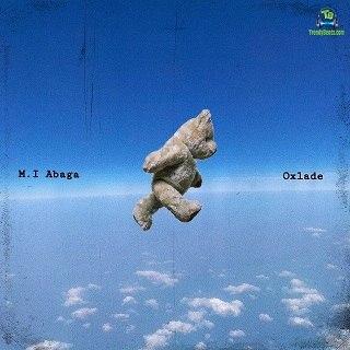 MI Abaga - All My Life ft Oxlade