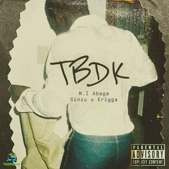 MI Abaga - TBDK (This Beat Dey Knock) ft Sinzu, Erigga