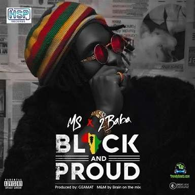 MS - Black And Proud ft 2Baba