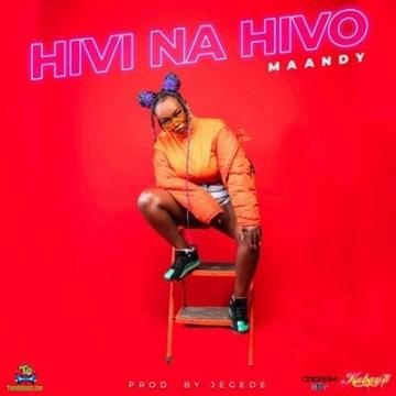 Maandy - Hivi Na Hivo