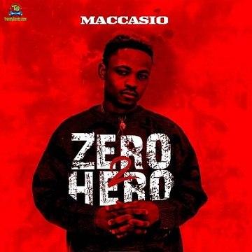 Download Maccasio Zero 2 Hero Album mp3