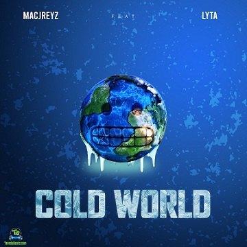 Macjreyz - Cold World ft Lyta