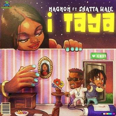 Magnom - I Taya ft Shatta Wale