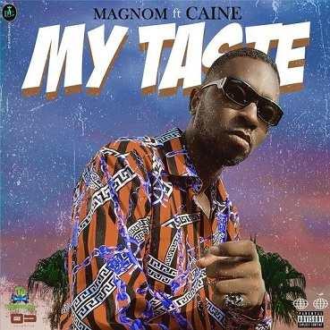 Magnom - My Taste ft Caine