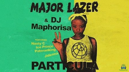 Major Lazer - Particula ft DJ Maphorisa, Nasty C, Ice Prince, Patoranking, Jidenna