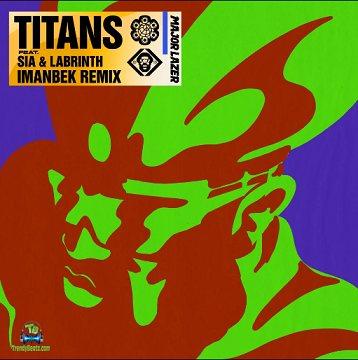 Major Lazer - Titans (Imanbek Remix) ft Sia, Labrinth