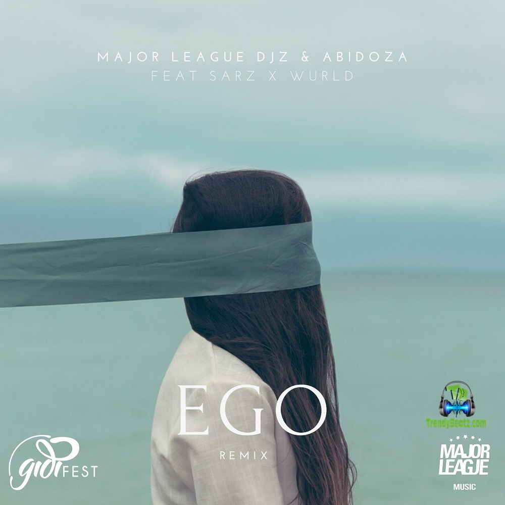 Major League & Abidoza - Ego (Amapiano Remix) ft Sarz & Wurld