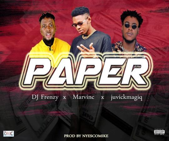 Marvinc - Paper ft Dj Frenzy & Juvickmagiq