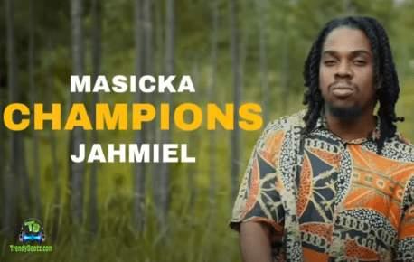 Masicka - Champions ft Jahmiel