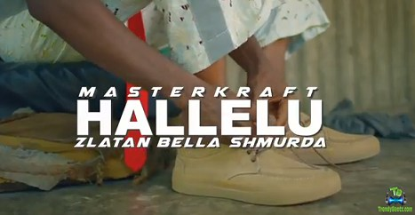Masterkraft - Hallelu (Video) ft Zlatan, Bella Shmurda