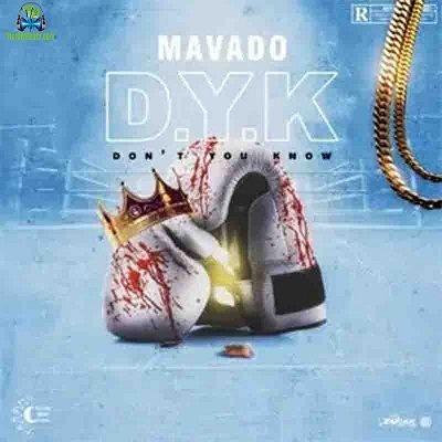 Mavado - Don't You Know