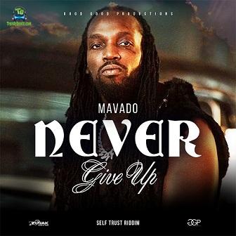 Mavado - Never Give Up