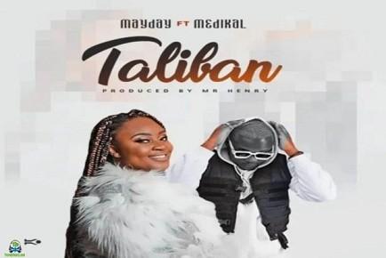 Mayday - Taliban ft Medikal
