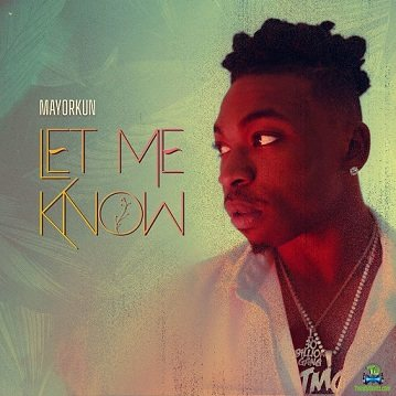 Mayorkun - Let Me Know (New Song)