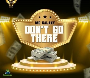 MC Galaxy - Don't Go There