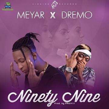Meyar - Ninety Nine ft Dremo