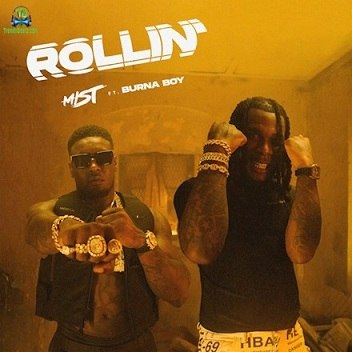 Mist - Rollin (Rolling) ft Burna Boy