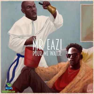 Mr Eazi - Pour Me Water