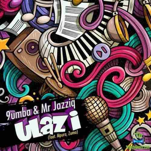 Mr JazziQ And 9umba - Ulazi ft Zuma, Mpura