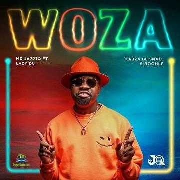 Mr JazziQ - Woza ft Kabza De Small, Lady Du, Boohle