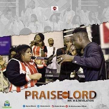 Mr M & Revelation - Praise The Lord