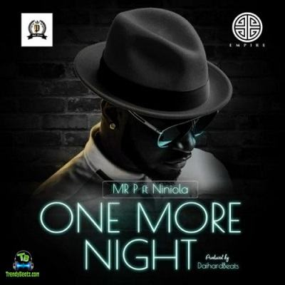 Mr P - One More Night ft Niniola