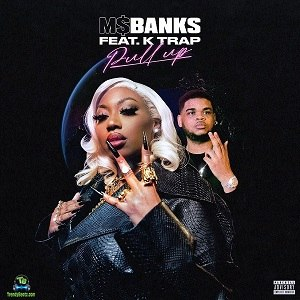 Ms Banks - Pull Up ft K Trap