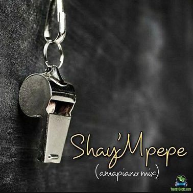 Muzzy D Pilot - Shay'mpempe (Amapiano Mix) ft Dj Mavuthela, Ribby De Dj, Rhino