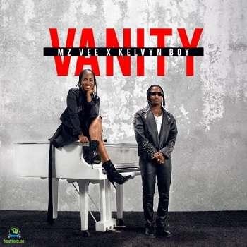 MzVee - Vanity ft Kelvyn Boy
