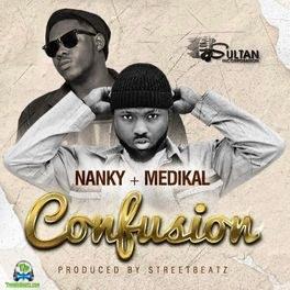 Nanky - Confusion ft Medikal