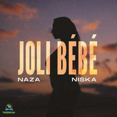Naza - Joli bébé (Joli Bebe) ft Niska