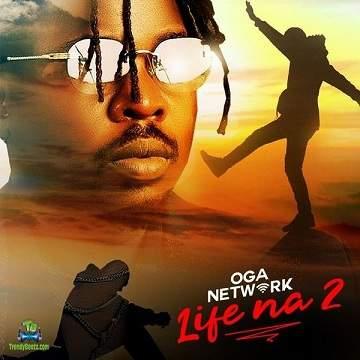 Oga Network - Life Na 2