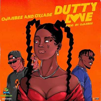 Ojahbee - Dutty Love ft Oxlade