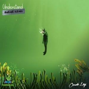 Omah Lay - Understand (AMEME Remix)