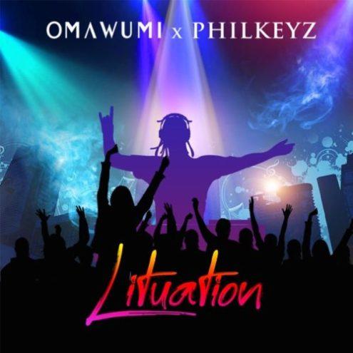 Omawumi - Lituation ft Philkeyz